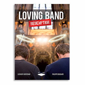 LOVING BAND by Clément & Philippe Bougard