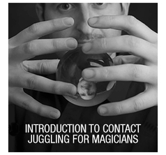 Introduction to Contact Juggling for Magicians