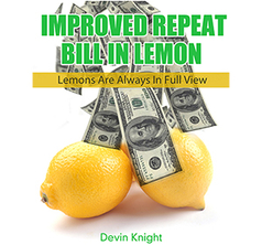 Improved Repeat Bill in Lemon Version 2 by Devin Knight