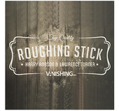 Roughing Stick by Harry Robson and Vanishing Inc