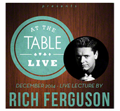 At the Table Live Lecture - Rich Ferguson - Download