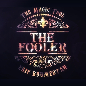 Marchand de Trucs Presents The Fooler by Eric Roumestan