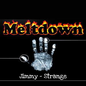 Meltdown by Jimmy Strange