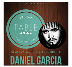 At the Table Live Lecture - Danny Garcia - Download